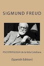 Psicopatologia de La Vida Cotidiana (Spanish Edition)