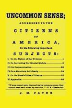Uncommon Sense; Addressed to the Citizens of America
