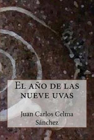 Bog, paperback El Ano de Las Nueve Uvas af Juan Carlos Celma Sanchez