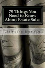 79 Things You Need to Know about Estate Sales af Christopher Reutinger