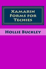 Xamarin Forms for Techies af Hollie Buckley