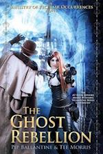 The Ghost Rebellion af Pip Ballantine, Tee Morris