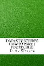 Data Structures Howto Part 1 for Techies af Emily Warren