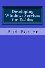 Developing Windows Services for Techies af Bud Porter