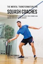 The Mental Transformation for Squash Coaches
