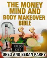 The Money, Mind and Body Makeover Bible af Beran Parry