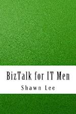 BizTalk for It Men af Shawn Lee