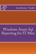 Windows Azure SQL Reporting for It Men af Anthony Todd