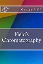 Field's Chromatography af George Field