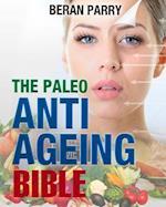 The Paleo Anti Aging Bible af Beran Parry