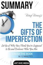Brene Brown's the Gifts of Imperfection Summary af Ant Hive Media