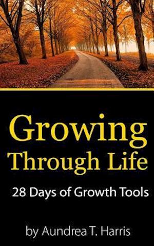 Bog, paperback Growing Through Life af Aundrea T. Harris