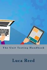 The Unit Testing Handbook af Luca Reed