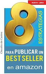 8 Estrategias Para Publicar Un Best Seller En Amazon