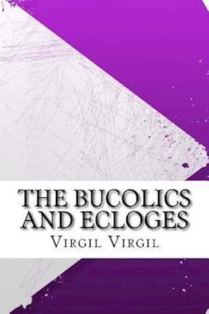 Bog, paperback The Bucolics and Ecloges af Virgil Virgil