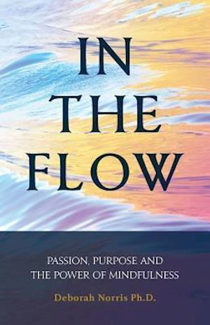 Bog, paperback In the Flow af Deborah Norris Ph. D.