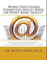Word Processing Computer Skills--Need or Want Basic Skills?