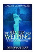 The Statue Was Weeping af Deborah Diaz