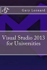 Visual Studio 2013 for Universities af Gary Leonard
