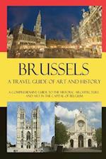 Brussels - A Travel Guide of Art and History