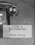 Love & Shipwrecks af Thom Young