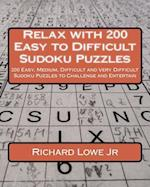 Relax with 200 Easy to Difficult Sudoku Puzzles af Richard G. Lowe Jr