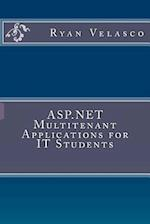 ASP.Net Multitenant Applications for It Students af Ryan Velasco