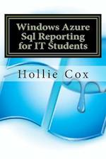 Windows Azure SQL Reporting for It Students af Hollie Cox