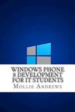 Windows Phone 8 Development for It Students af Mollie Andrews
