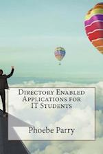 Directory Enabled Applications for It Students