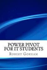 Power Pivot for It Students af Robert Gorham