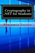 Cryptography in .Net for Students af Benjamin Payton