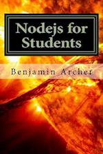 Nodejs for Students af Benjamin Archer
