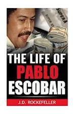 The Life of Pablo Escobar af J. D. Rockefeller