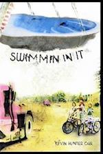 Swimmin in It