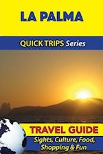 La Palma Travel Guide (Quick Trips Series)