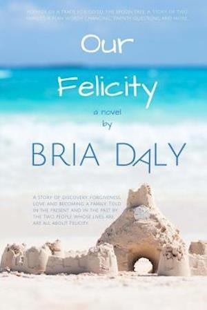 Bog, paperback Our Felicity af Bria Daly