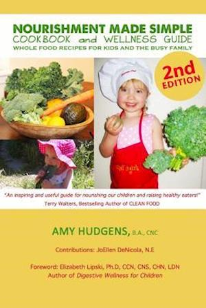 Bog, paperback Nourishment Made Simple Cookbook and Wellness Guide 2nd Edition af Amy Hudgens