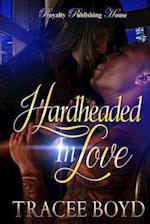 Hardheaded in Love