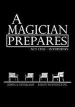 A Magician Prepares