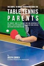 The Simple 15 Minute Meditation Guide for Table Tennis Parents