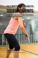 The 15 Minute Meditation Guide for Squash Parents