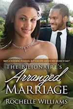 The Billionaire's Arranged Marriage af Rochelle Williams