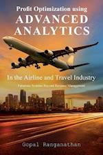 Profit Optimization Using Advanced Analytics in the Airline and Travel Industry