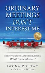 Ordinary Meetings Don't Interest Me! af Iwona Polowy