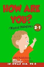 How Are You? Musical Dialogues