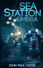 Sea Station Umbra af John Paul Cater