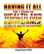 Having It All the ABC of Wealth and Abundance