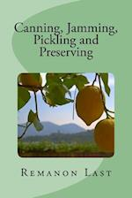 Canning, Jamming, Pickling and Preserving