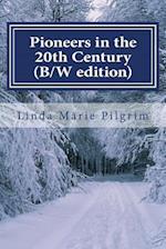 Pioneers in the 20th Century (B/W Edition) af Linda Marie Pilgrim